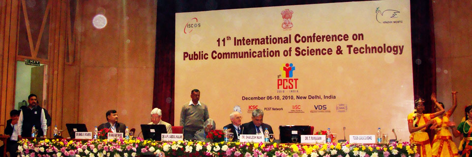 11th International Conference on Public Communication of Science & Technology (PCST-2010), New Delhi, India, December 6-10, 2010
